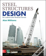 Steel Structures Design For Lateral And Vertical Forces