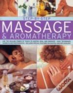Step-By-Step Massage And Aromatherapy