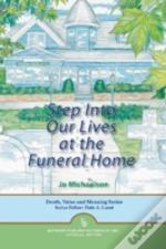 Step Into Our Lives At The Funeral Home