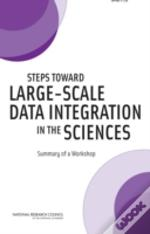 Steps Toward Large-Scale Data Integration In The Sciences