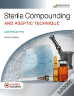 Sterile Compounding And Aseptic Technique, Text, Ebook, Eoc And Navigator+ (Code Via Mail)