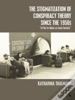 Stigmatization Of Conspiracy Theory Since The 1950s