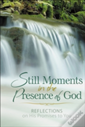 Still Moments In The Presence Of God