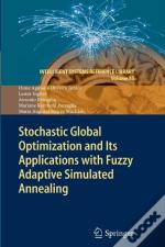 Stochastic Global Optimization And Its Applications With Fuzzy Adaptive Simulated Annealing