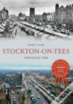 Stockton-On-Tees Through Time