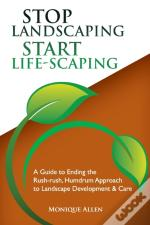 Stop Landscaping, Start Lifescaping