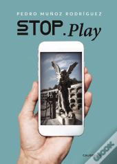 Stop. Play