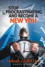 Stop Procrastinating And Become A New Yo