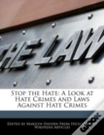 Stop The Hate: A Look At Hate Crimes And