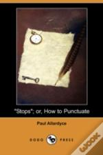 'Stops'; Or, How To Punctuate