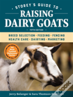 Storeys Guide To Raising Dairy Goats 5th