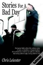 Stories For A Bad Day