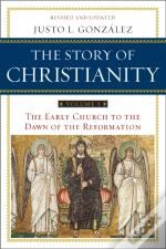 Story Of Christianity: Volume 1