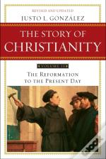 Story Of Christianity: Volume 2