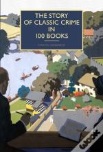 Story Of Classic Crime In 100 Books