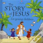 Story Of Jesus For Young Children