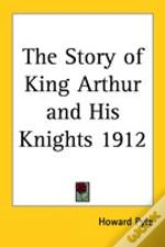 Story Of King Arthur And His Knights 1912