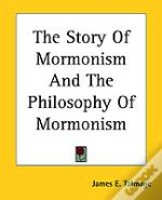 STORY OF MORMONISM AND THE PHILOSOPHY OF MORMONISM