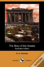 Story Of The Greeks (Illustrated Edition) (Dodo Press)