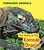 Story Of The Komodo Dragon The