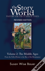 Story Of The Worldmiddle Ages From The Fall Of Rome To The Rise Of The Renaissance