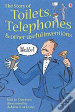 Story Of Toilets, Telephones And Other Useful Inventionsgift Edition