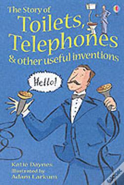Wook.pt - Story Of Toilets, Telephones And Other Useful Inventionsgift Edition