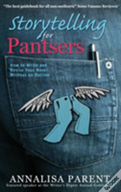Wook.pt - Storytelling For Pantsers: How To Write And Revise Your Novel Without An Outline
