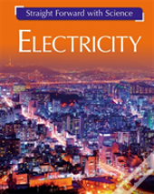 Straight Forward With Science: Electricity