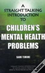 Straight-Talking Introduction To Children'S Mental Health Problems