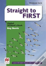 Straight To First Digital Student'S Book Premium Pack
