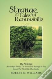Strange Tales Of Rammsville: The First Tale: A Search For Sanity, The Second Tale: Revenge So Very Sweet, The Third Tale: The Voiceless