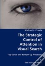 Strategic Control Of Attention In Visual Search- Top-Down And Bottom-Up Processes