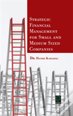 Strategic Financial Management For Small And Medium Sized Companies