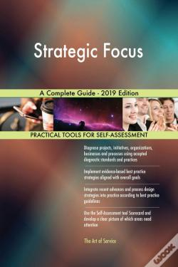Wook.pt - Strategic Focus A Complete Guide - 2019 Edition