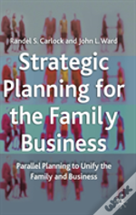 STRATEGIC PLANNING FOR THE FAMILY BUSINESS