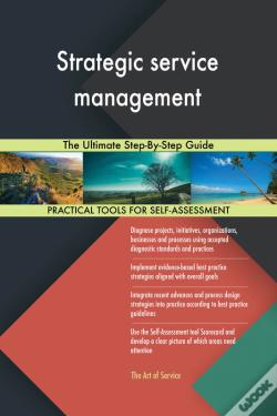Wook.pt - Strategic Service Management The Ultimate Step-By-Step Guide