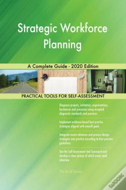 Wook.pt - Strategic Workforce Planning A Complete Guide - 2020 Edition