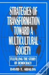 Strategies Of Transformation Toward A Multicultural Society