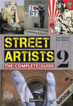 Street Artists 2 The Complete Guide /Anglais