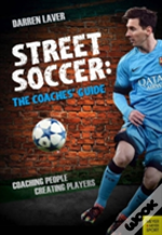 Street Soccer The Coachers Guide