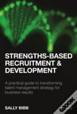 Strengths-Based Recruitment And Development