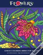 Stress Coloring Books For Adults (Flowers)