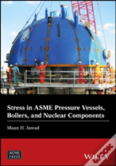 Stress In Asme Pressure Vessels, Boiler And Nuclear Components