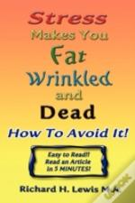 Stress Makes You Fat, Wrinkled, And Dead