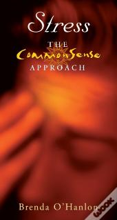 Stress - The Commonsense Approach