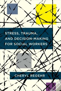 Wook.pt - Stress, Trauma, And Decision-Making For Social Workers