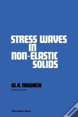 Wook.pt - Stress Waves In Non-Elastic Solids