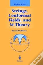 Strings, Conformal Fields, And M Theory