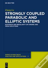 Strongly Coupled Parabolic And Elliptic Systems